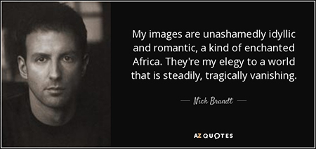 quote-my-images-are-unashamedly-idyllic-and-romantic-a-kind-of-enchanted-africa-they-re-my-nick-brandt-92-51-91