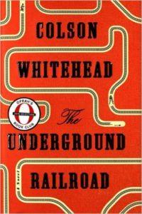 Colson Whitehead's The Underground Railroad